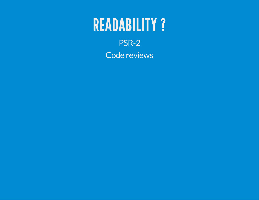 READABILITY ? PSR-2 Code reviews