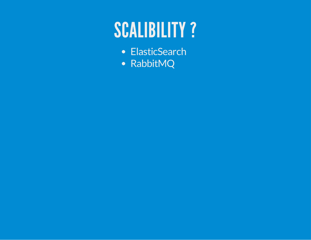 SCALIBILITY ? ElasticSearch RabbitMQ
