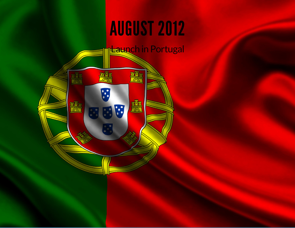 AUGUST 2012 Launch in Portugal