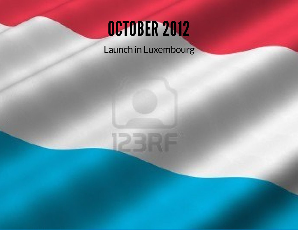 OCTOBER 2012 Launch in Luxembourg