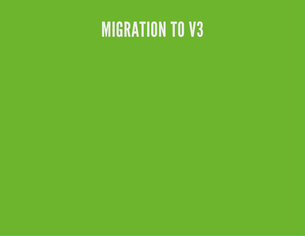 MIGRATION TO V3