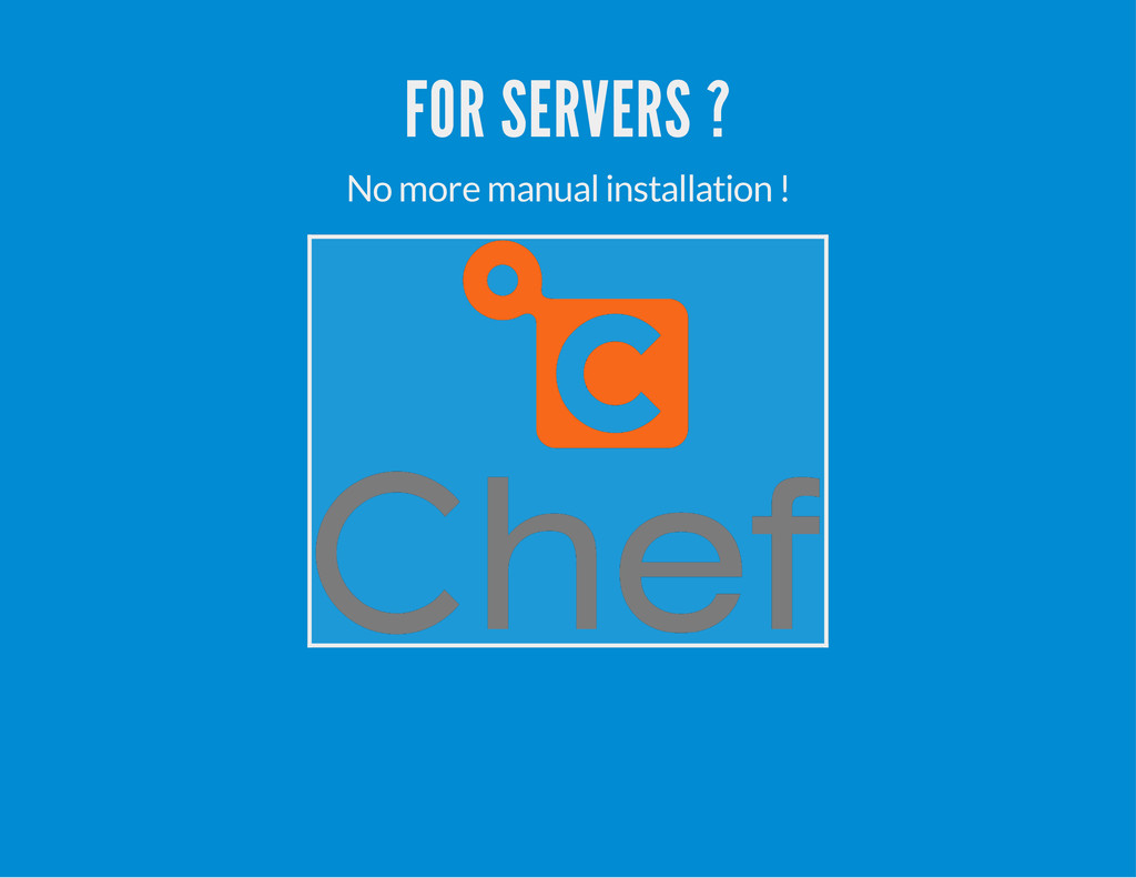 FOR SERVERS ? No more manual installation !