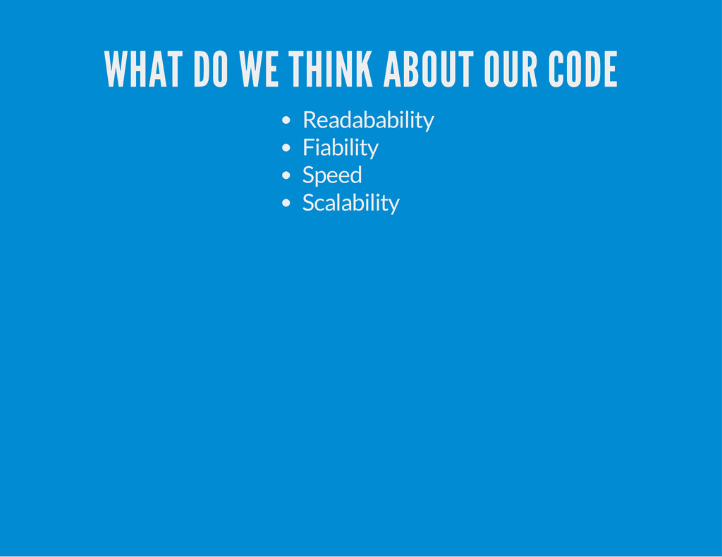 WHAT DO WE THINK ABOUT OUR CODE Readabability F...