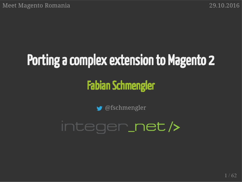 Porting a complex extension to Magento 2 Fabian...