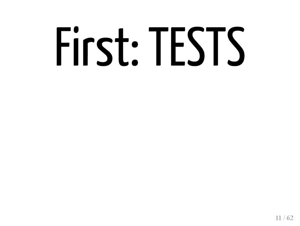 First: TESTS 11 / 62