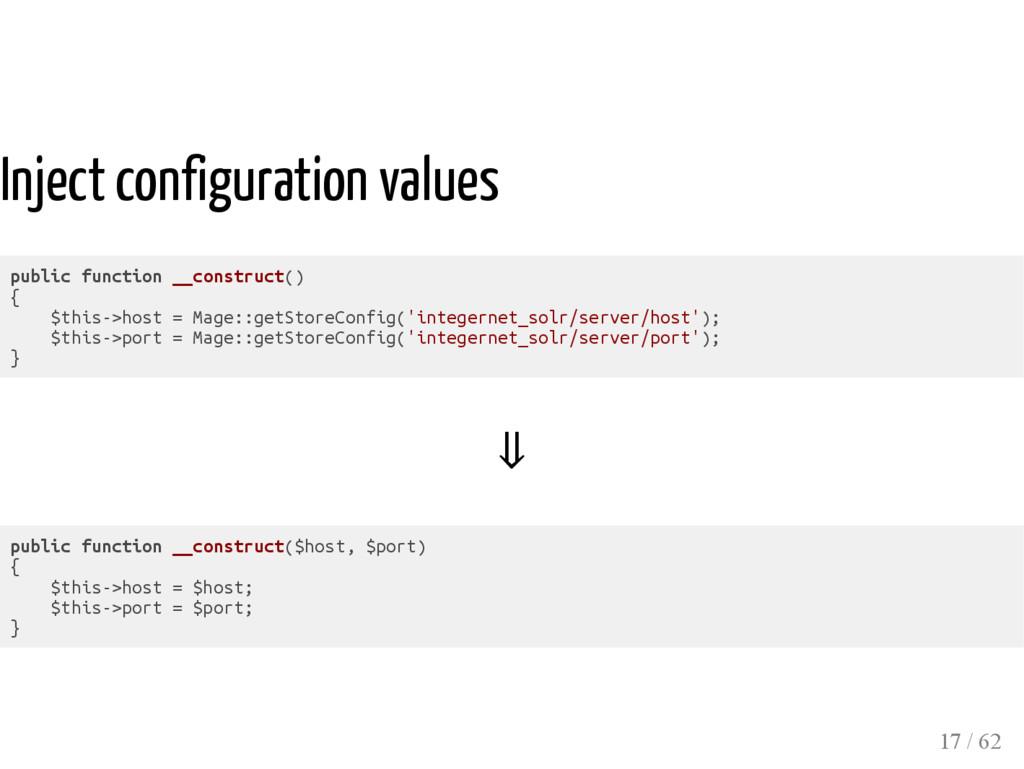 Inject configuration values public function __c...