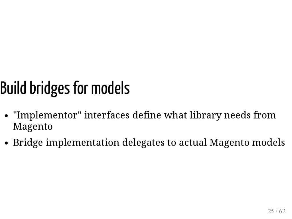 "Build bridges for models ""Implementor"" interfac..."