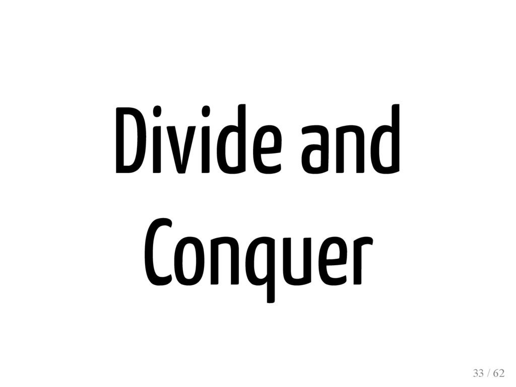 Divide and Conquer 33 / 62