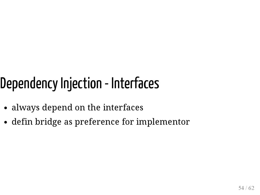 Dependency Injection - Interfaces always depend...