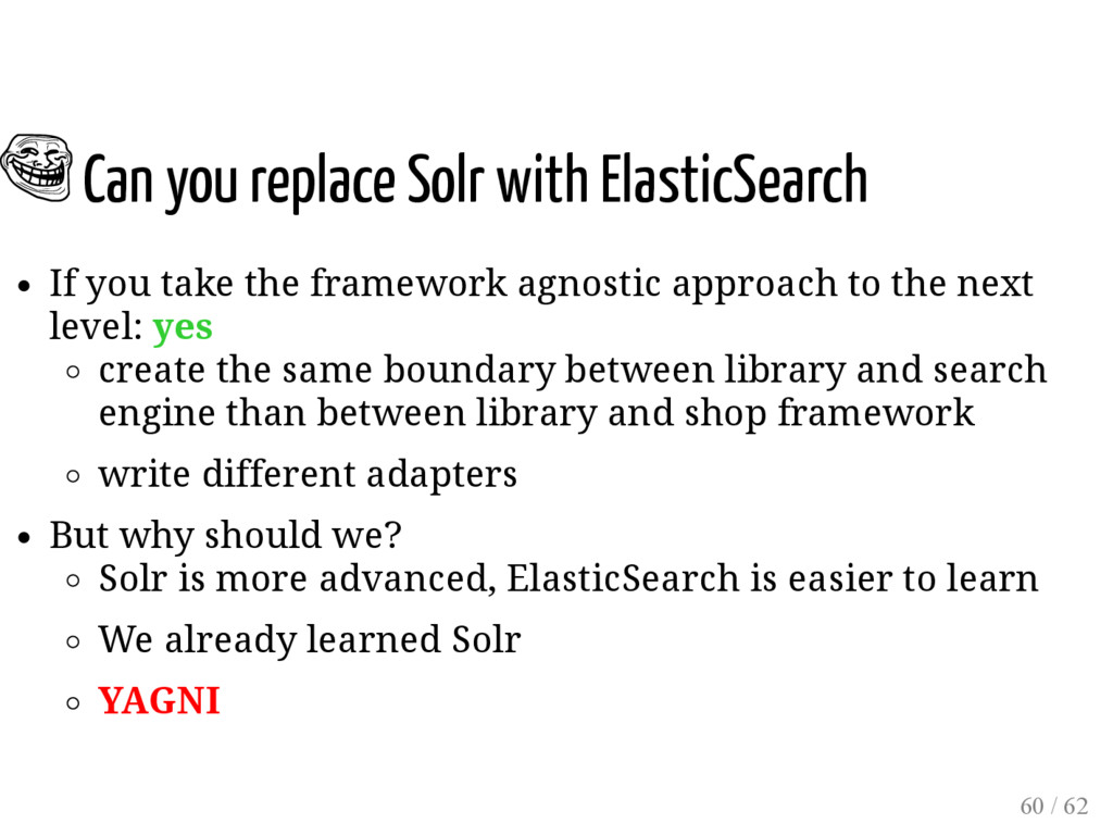 Can you replace Solr with ElasticSearch If you ...