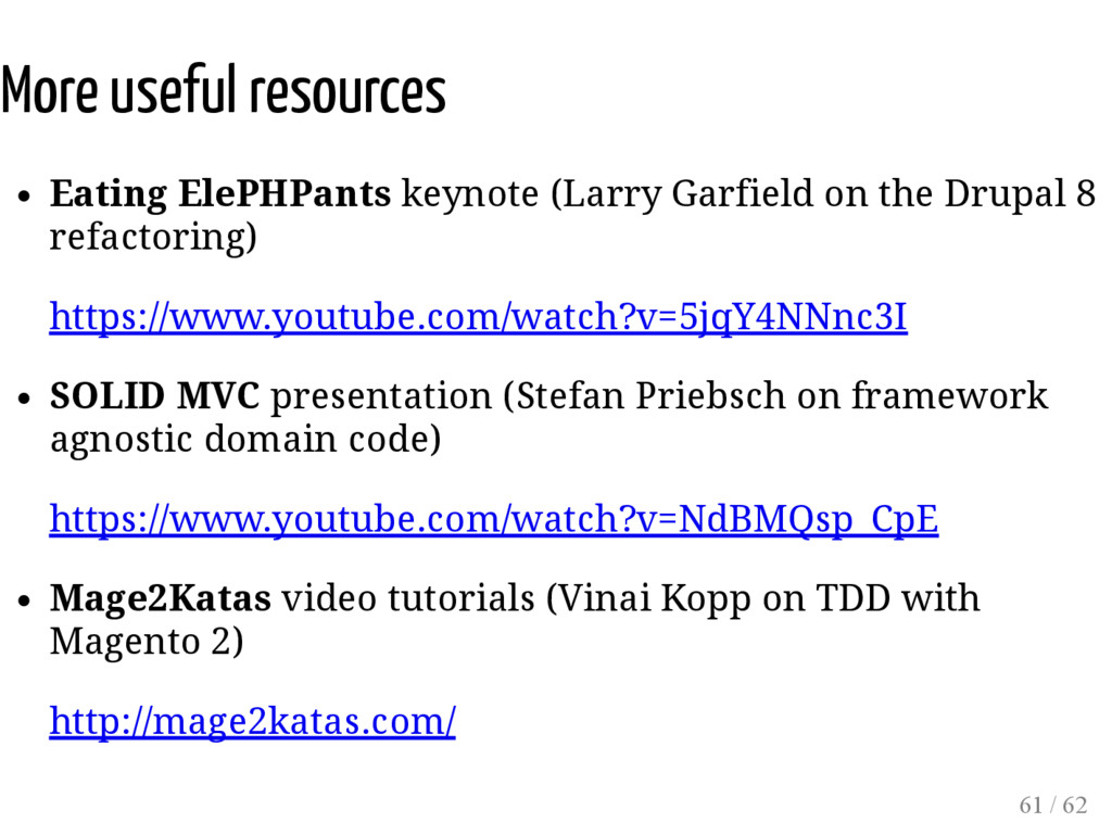 More useful resources Eating ElePHPants keynote...