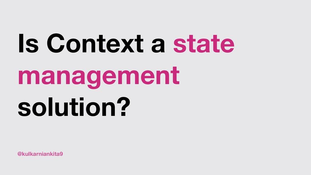 @kulkarniankita9 Is Context a state management ...