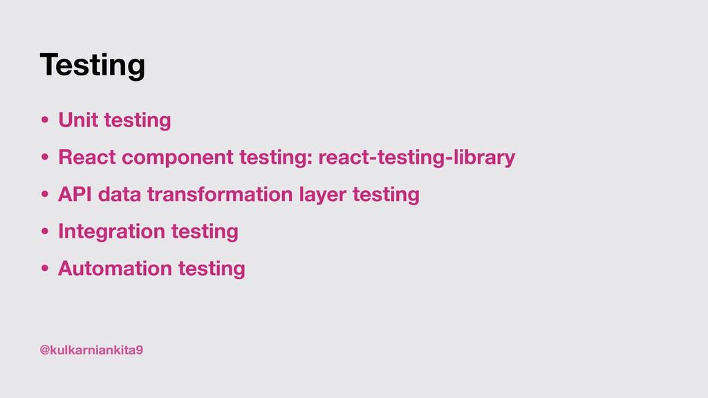 @kulkarniankita9 Testing • Unit testing • React...