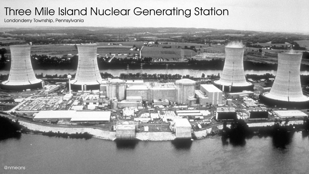 Three Mile Island Nuclear Generating Station Lo...