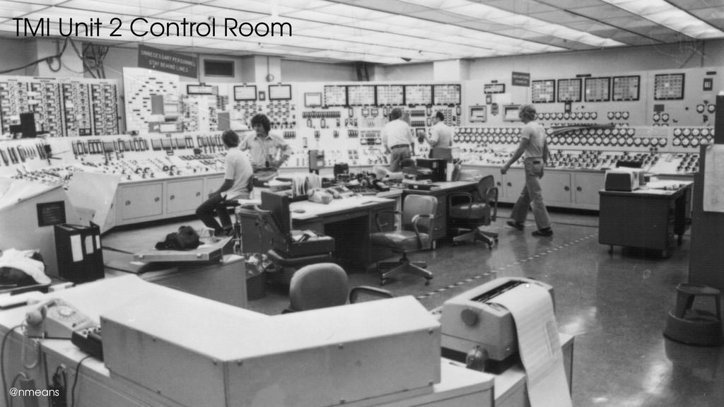 @nmeans TMI Unit 2 Control Room