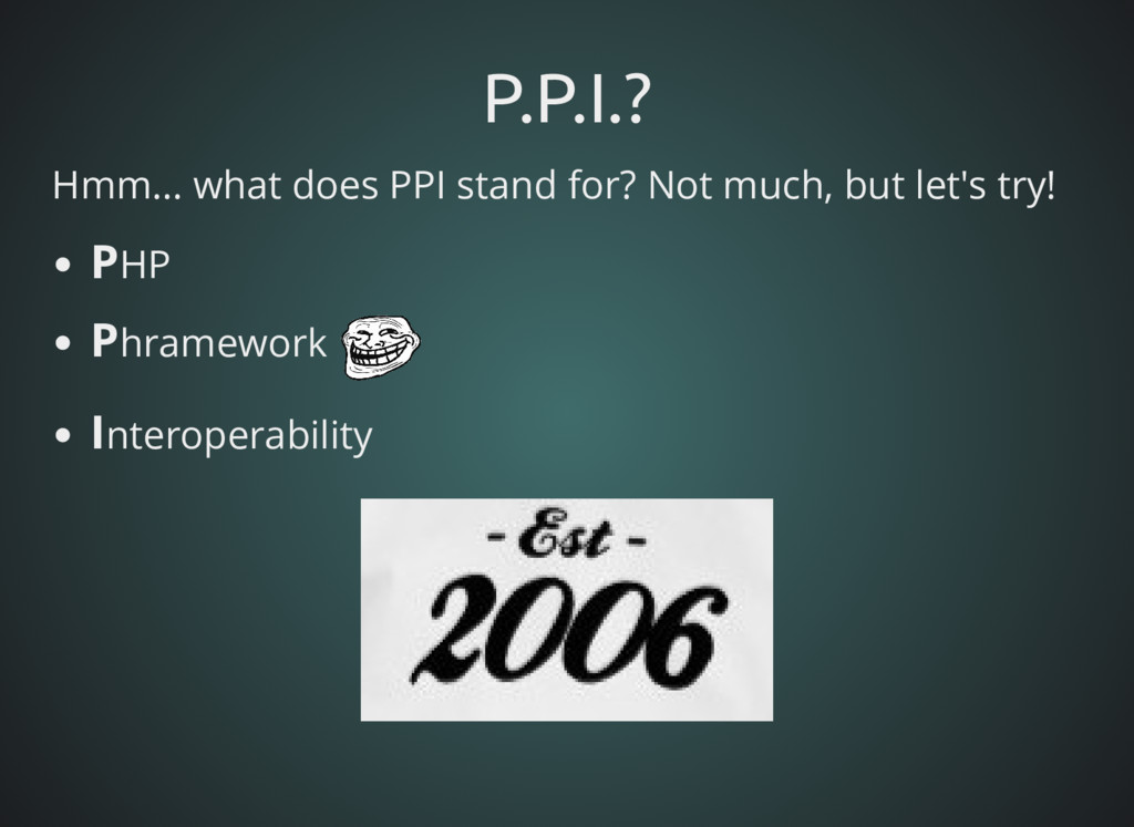P.P.I.? P.P.I.? Hmm... what does PPI stand for?...