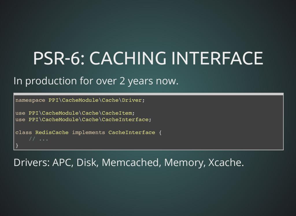 PSR-6: CACHING INTERFACE PSR-6: CACHING INTERFA...