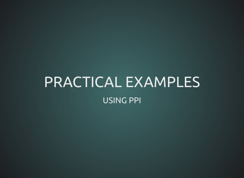 PRACTICAL EXAMPLES PRACTICAL EXAMPLES USING PPI...