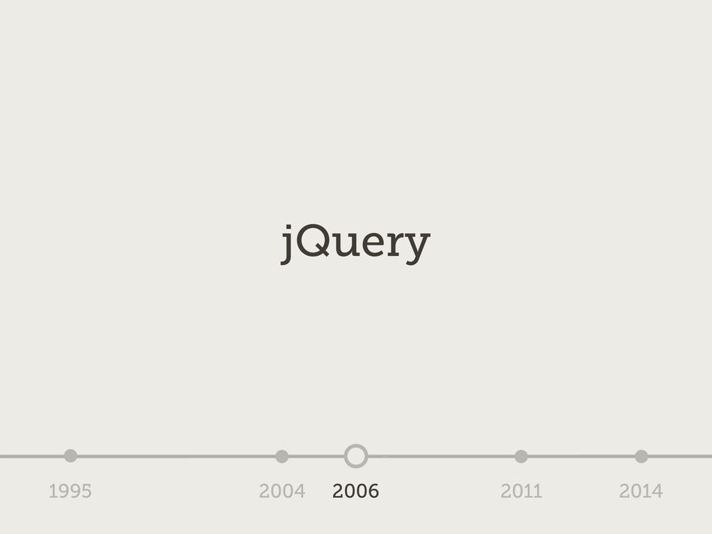 1995 2004 2006 2011 2014 jQuery
