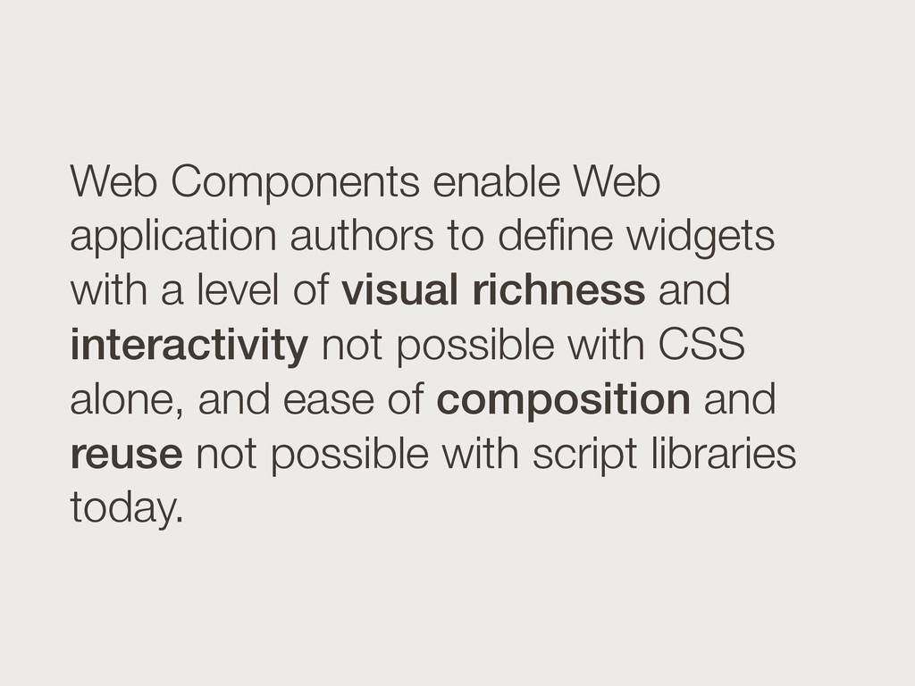 Web Components enable Web application authors t...