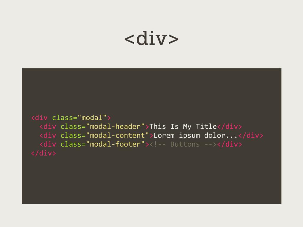 """<div class=""""modal"""">   <div class=""""m..."""