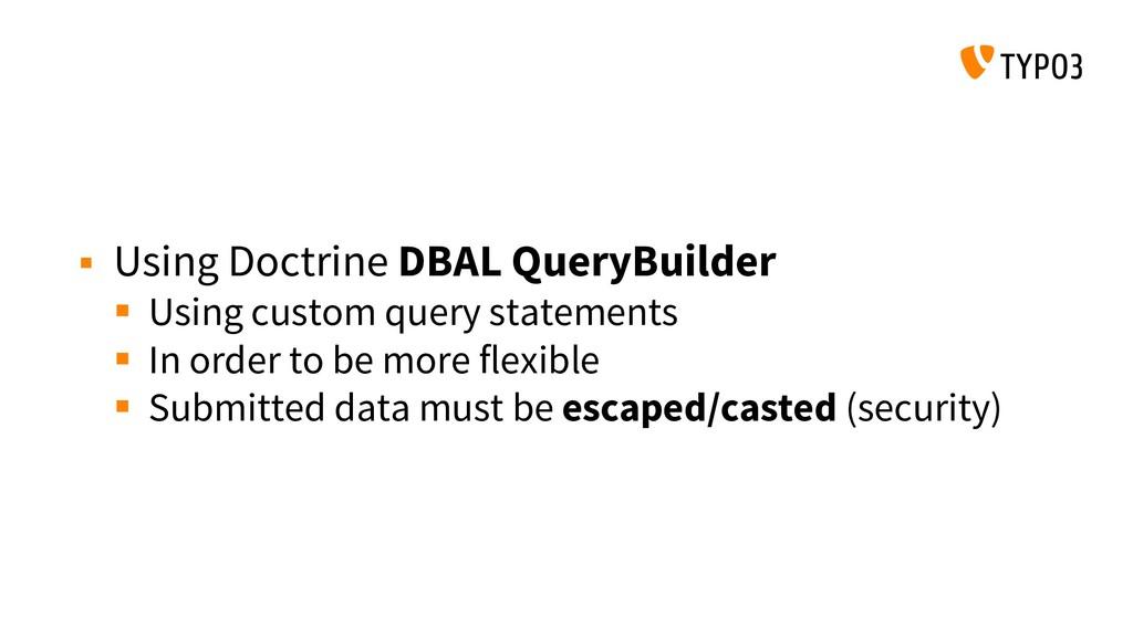  Using Doctrine DBAL QueryBuilder  Using cust...