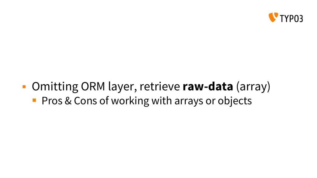  Omitting ORM layer, retrieve raw-data (array)...