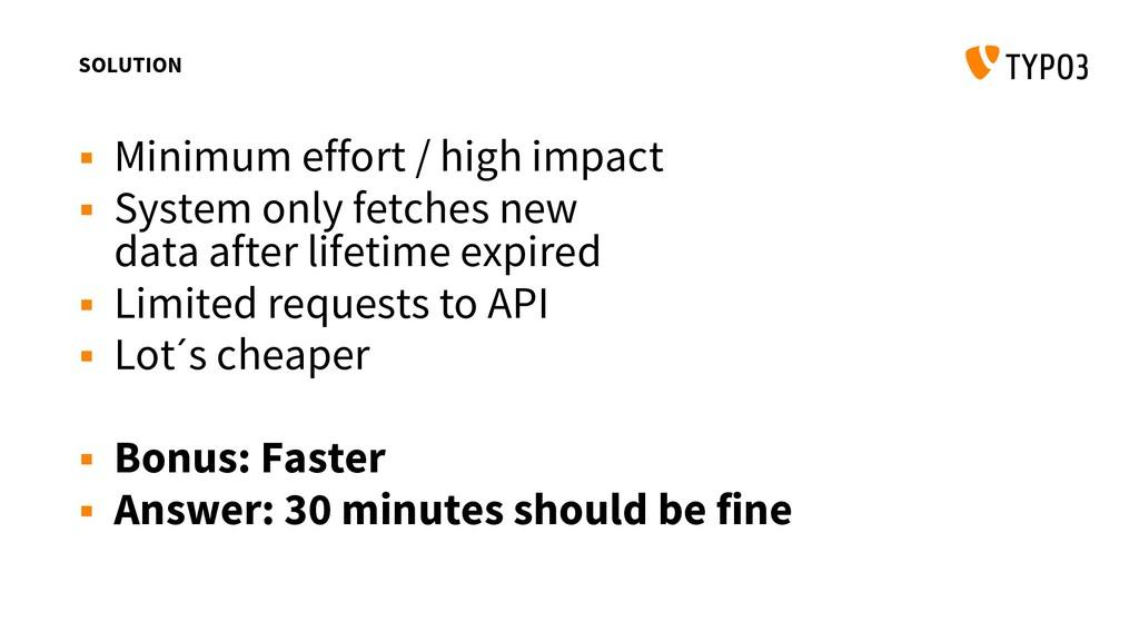 SOLUTION  Minimum effort / high impact  Syste...
