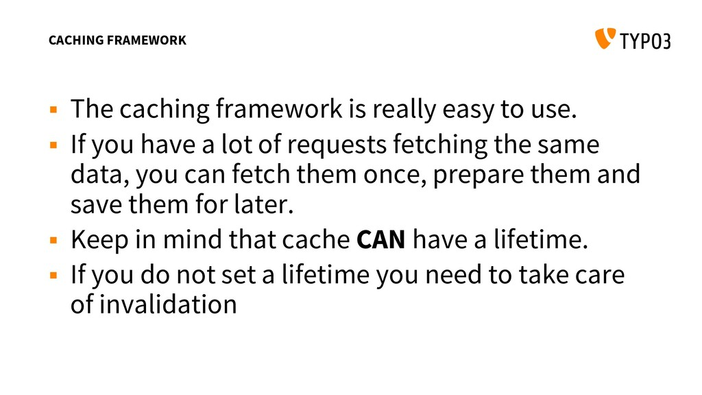 CACHING FRAMEWORK  The caching framework is re...