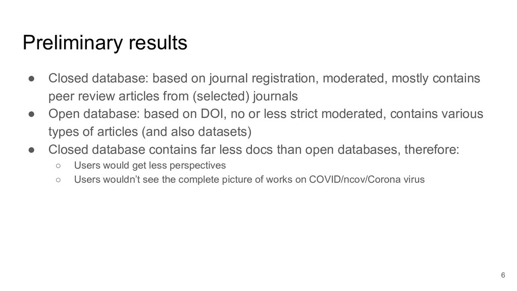 Preliminary results ● Closed database: based on...