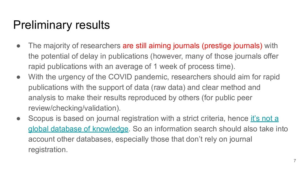 Preliminary results ● The majority of researche...