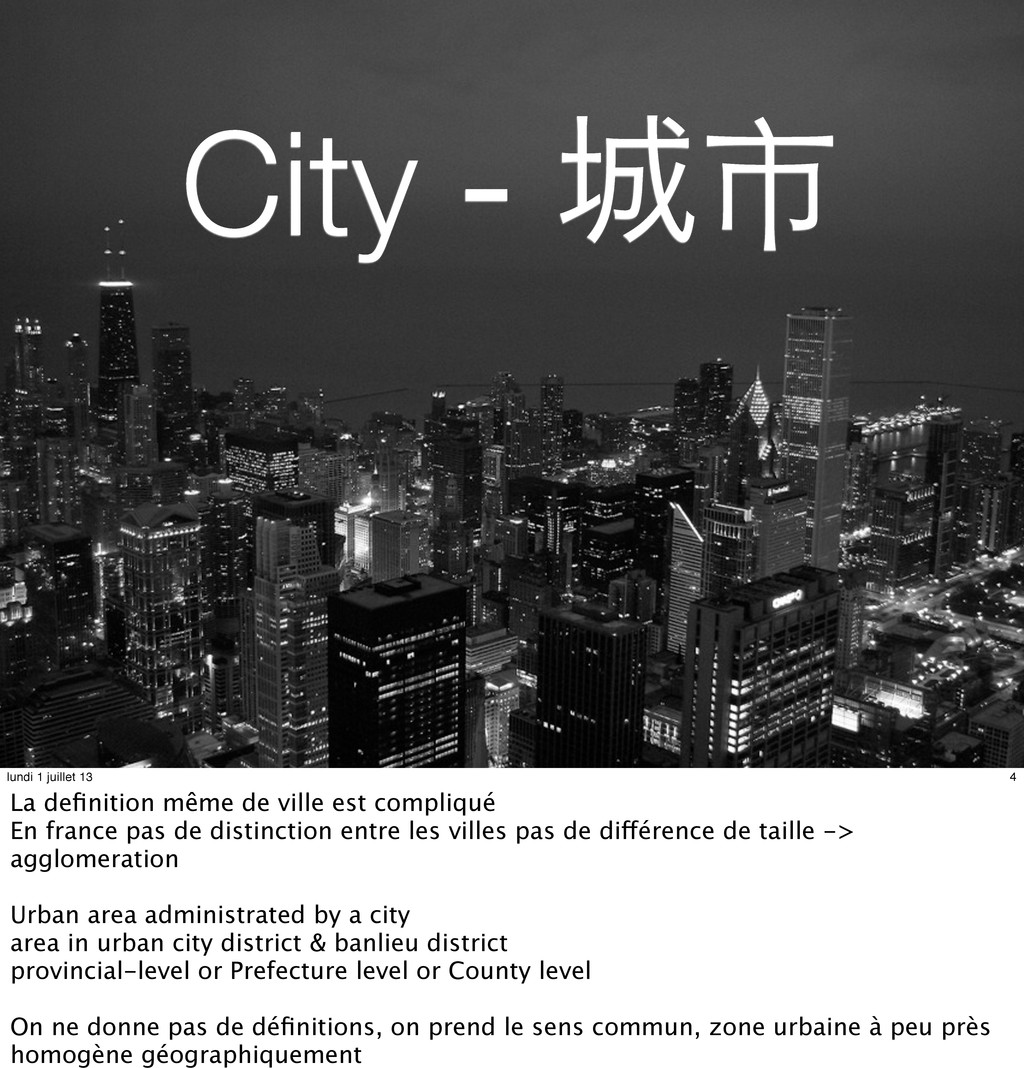 City - 市 4 lundi 1 juillet 13 La definition mêm...