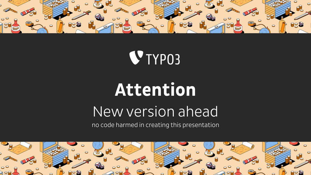Attention New version ahead no code harmed in ...