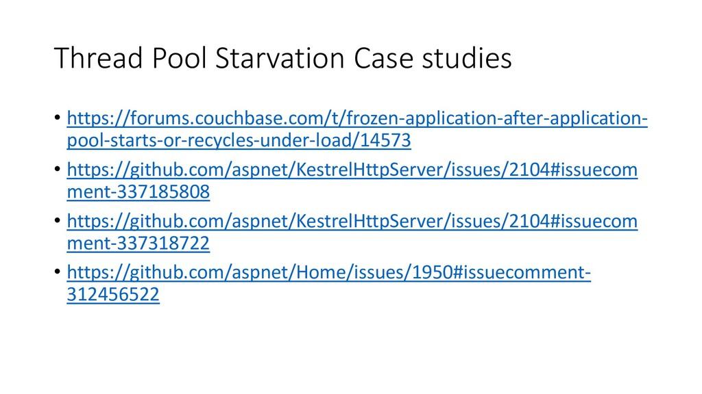 Thread Pool Starvation Case studies • https://f...