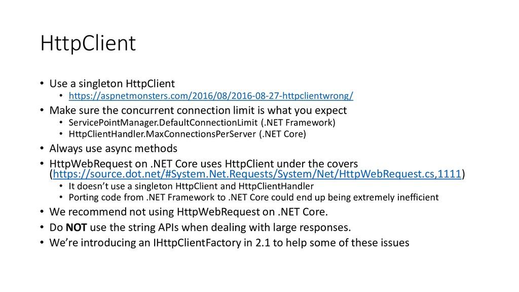 HttpClient • Use a singleton HttpClient • https...