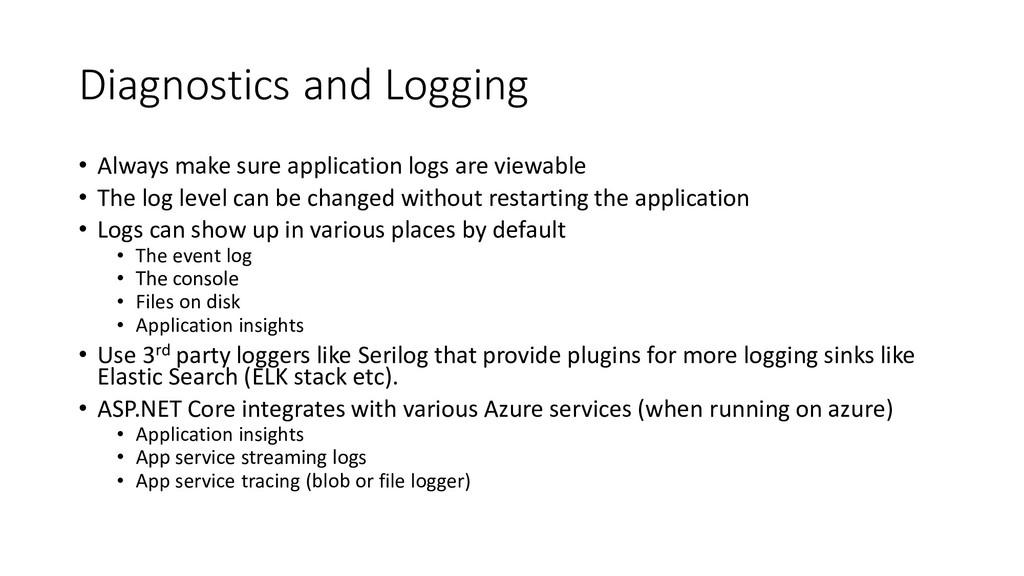Diagnostics and Logging • Always make sure appl...