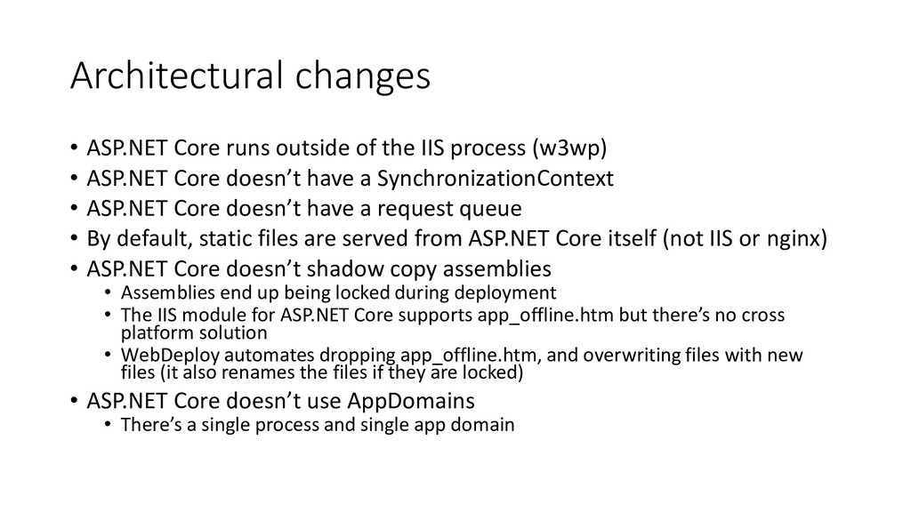 Architectural changes • ASP.NET Core runs outsi...