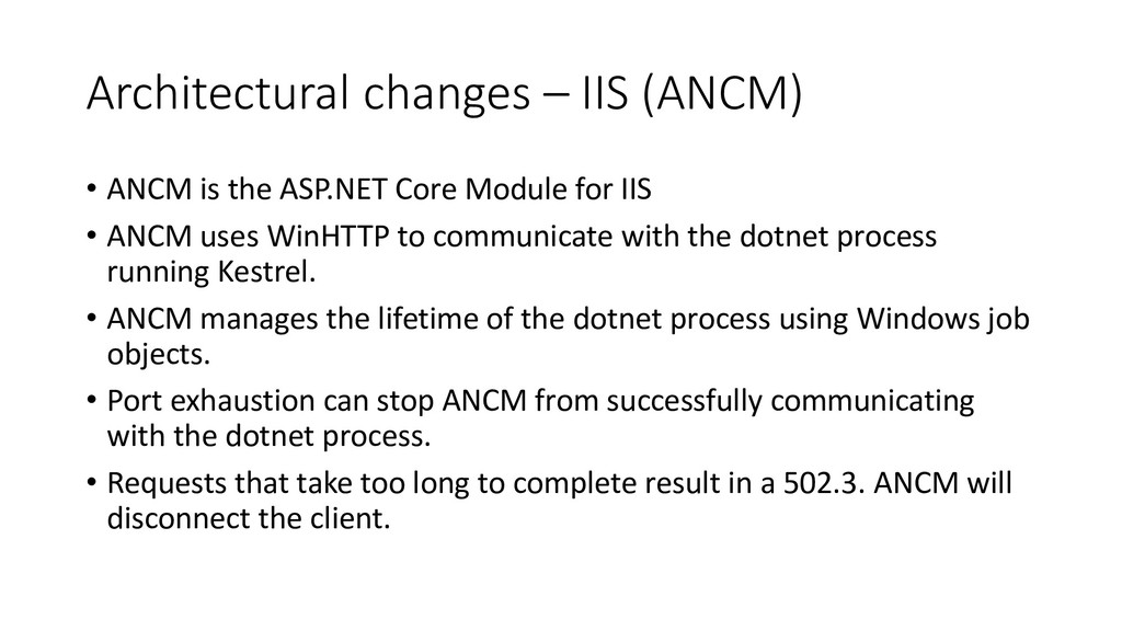 Architectural changes – IIS (ANCM) • ANCM is th...