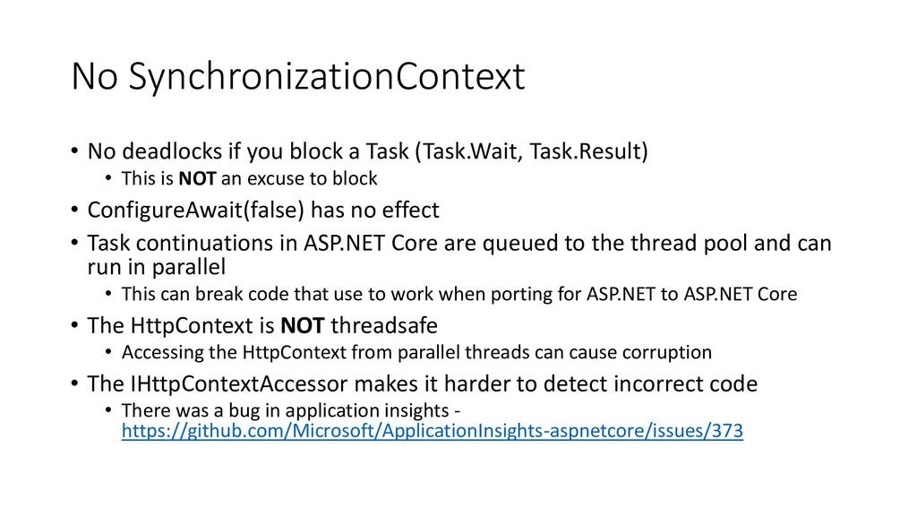 No SynchronizationContext • No deadlocks if you...
