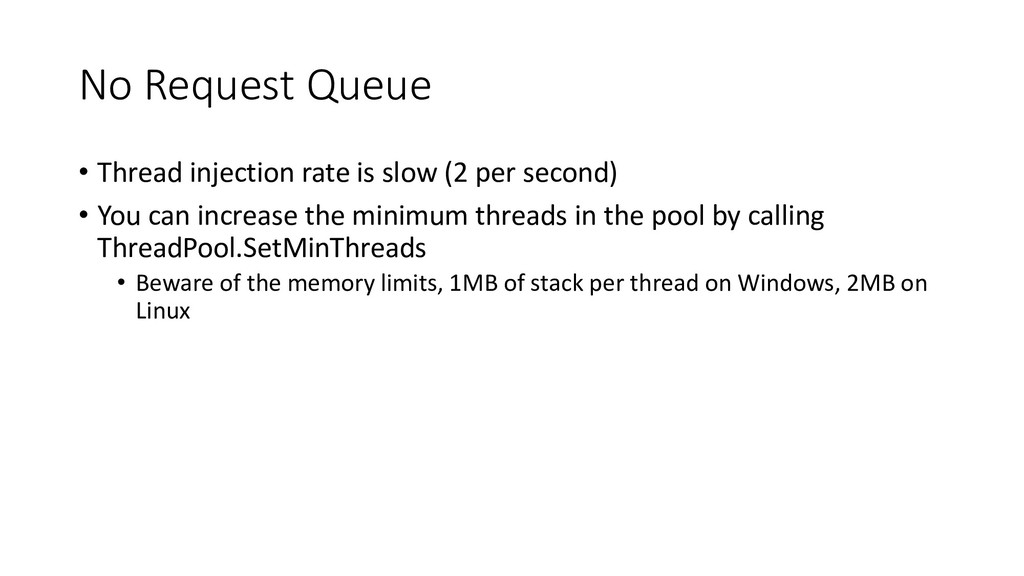 No Request Queue • Thread injection rate is slo...