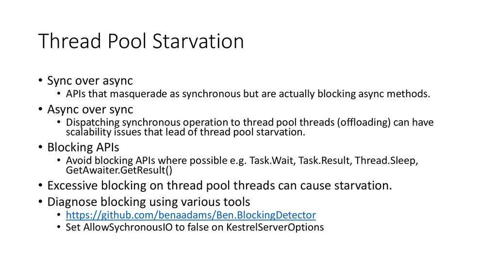 Thread Pool Starvation • Sync over async • APIs...
