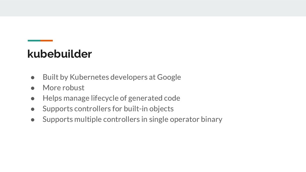 kubebuilder ● Built by Kubernetes developers at...