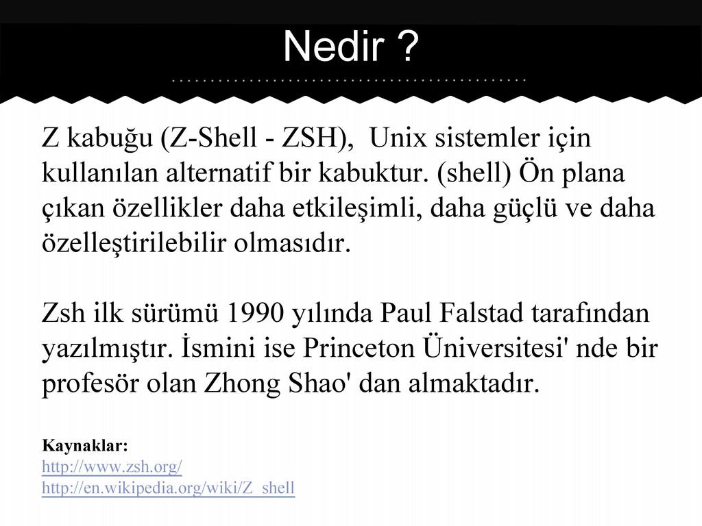 Z kabuğu (Z-Shell - ZSH), Unix sistemler için k...