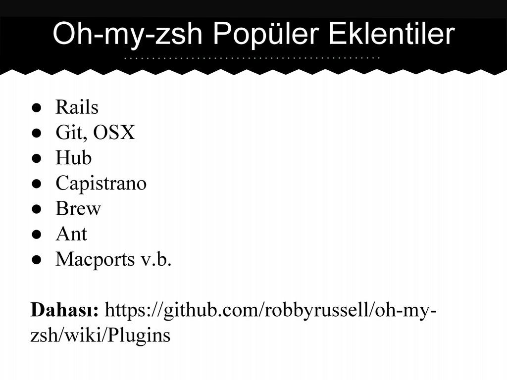 ● Rails ● Git, OSX ● Hub ● Capistrano ● Brew ● ...
