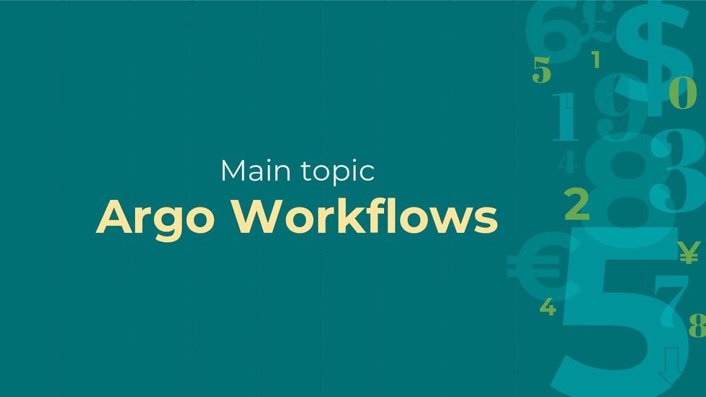 Main topic Argo Workflows