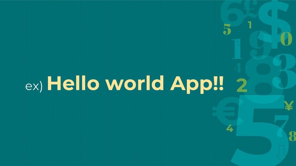 ex) Hello world App!!