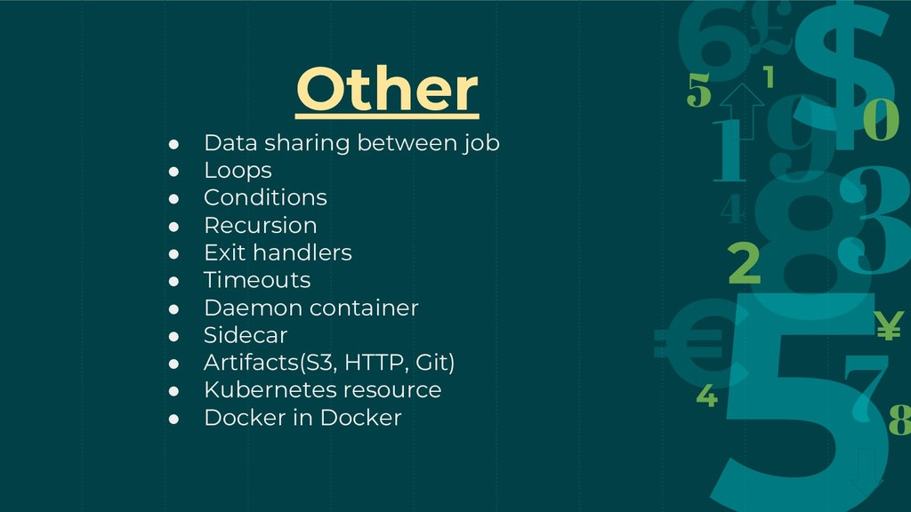 Other ● Data sharing between job ● Loops ● Cond...