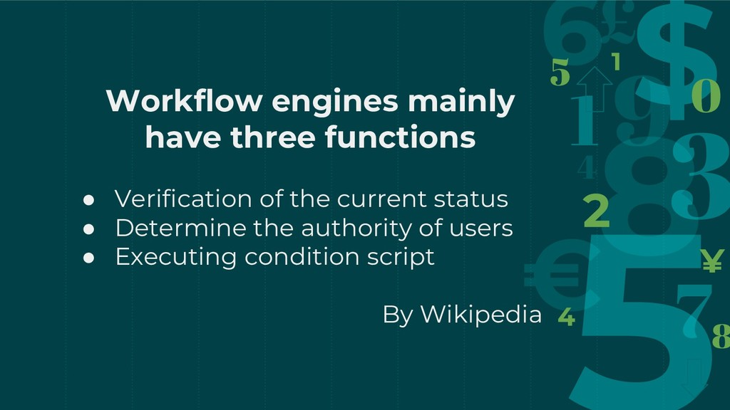 Workflow engines mainly have three functions ● ...