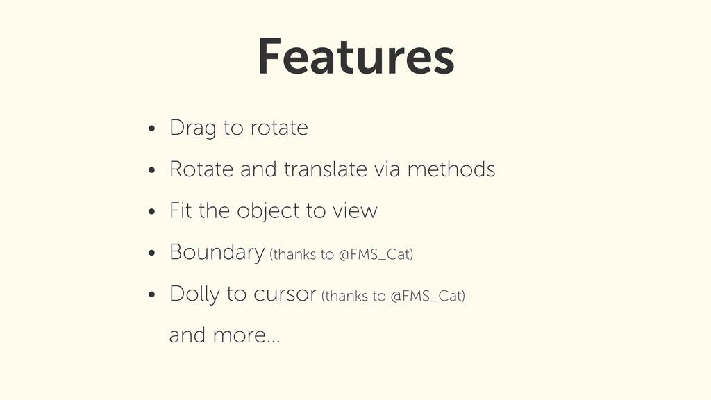 • Drag to rotate • Rotate and translate via met...