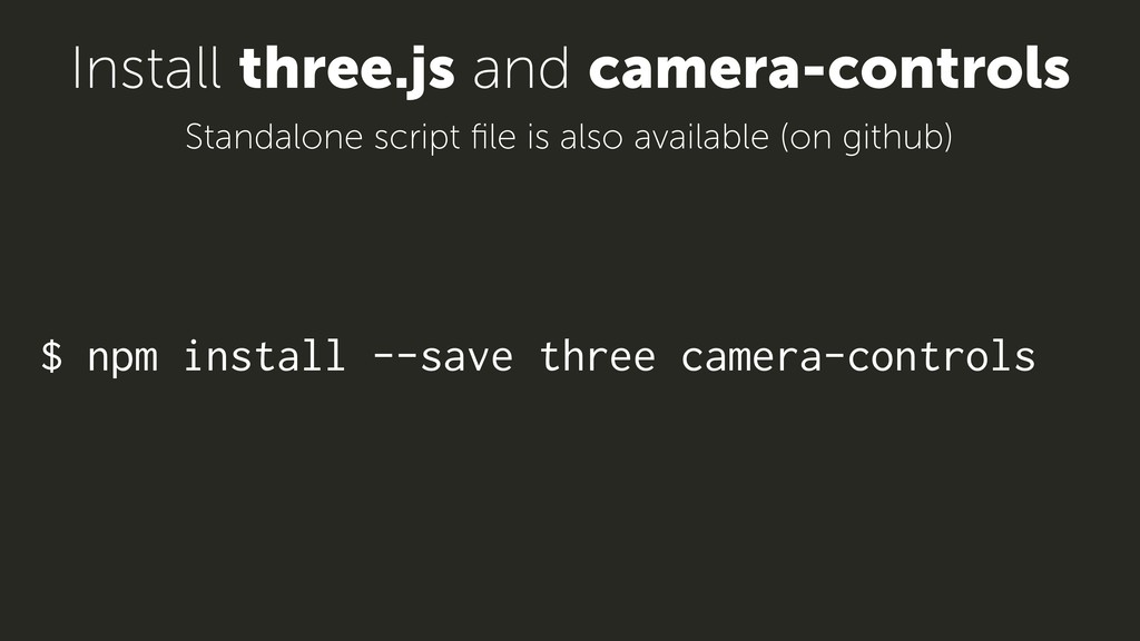 $ npm install --save three camera-controls Inst...